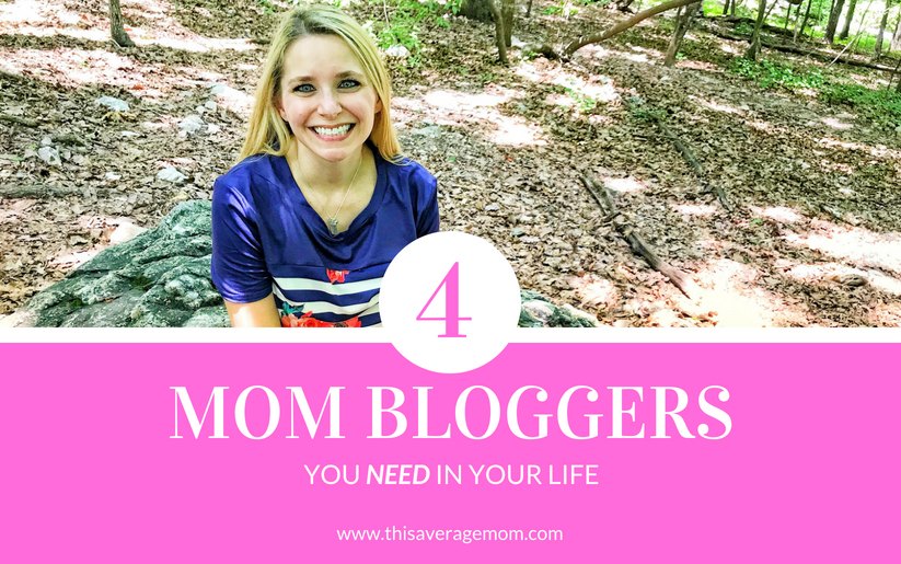 Four Mom Bloggers You Need in Your Life