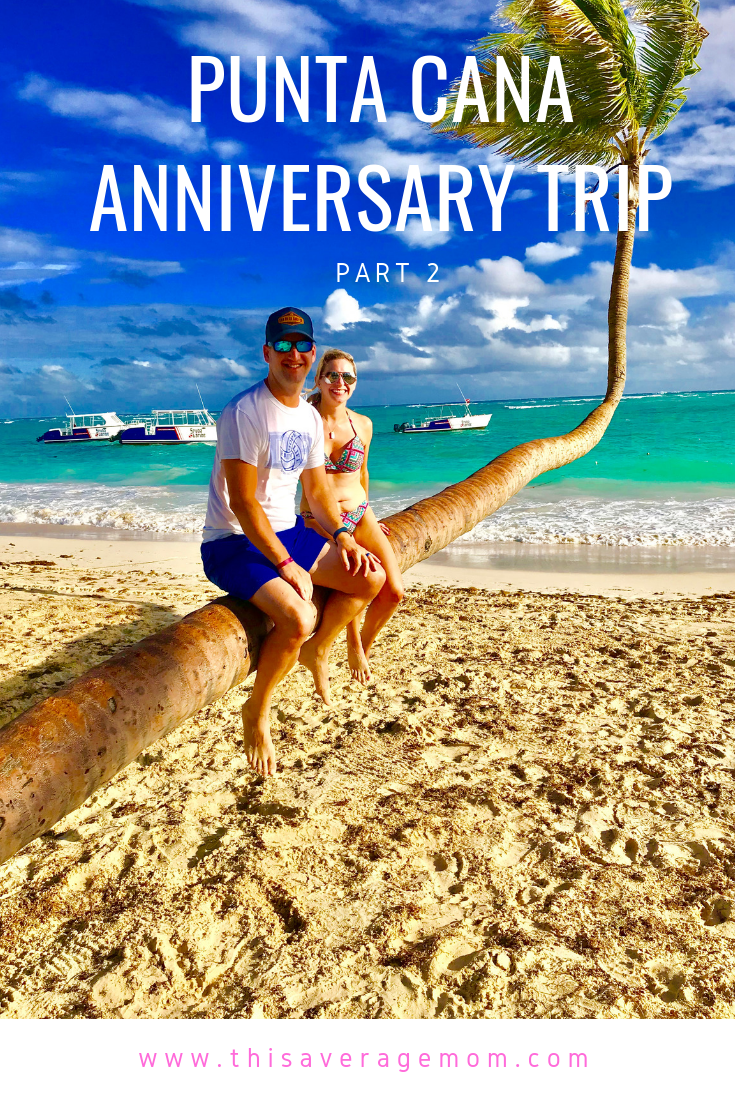 Punta Cana Anniversary Trip, Part 2: Traveling to the Dominican Republic for Anniversary and Birthday Fun