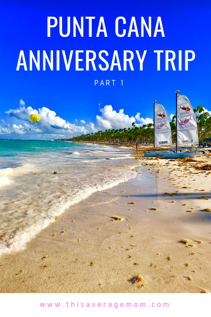 Punta Cana Anniversary Trip, Part 1: Traveling to the Dominican Republic and Enjoying the Beach