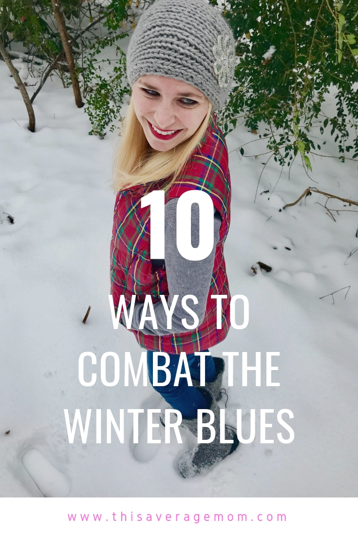 Winter blues, Seasonal Affective Disorder, and depression are real things that can make us feel down. But there are things we can do to help ourselves feel better--and I'm giving you ten today.