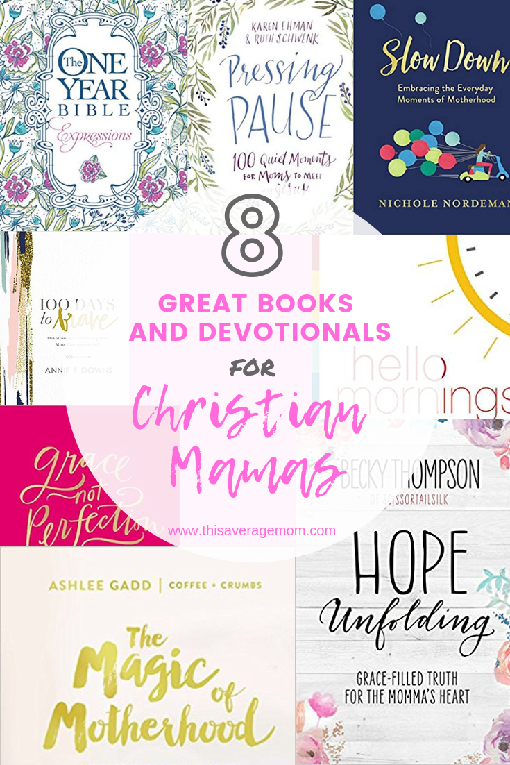 8 Great Books and Devotionals for Christian Mamas / Need something to read to get your heart focused on Jesus? Check out this book list for busy moms who want to spend time with God. #christian #christianbooks #christianmom #christianmama #devotional #God #Jesus #Bible #motherhood