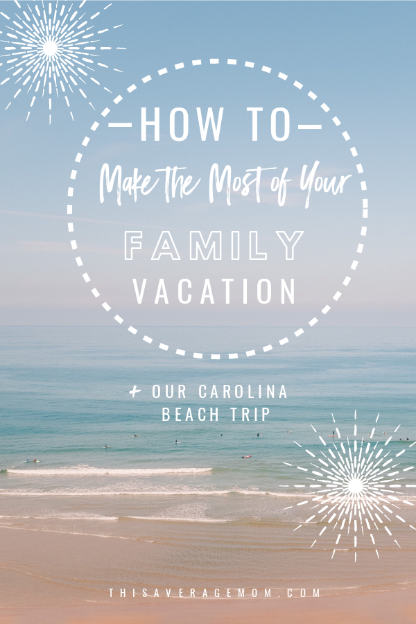 Taking the kids on a family vacation? Here's how you can actually enjoy your time as a family! We just got back from Carolina Beach and over the years have learned to embrace the craziness and have FUN. #vacation #vacay #family