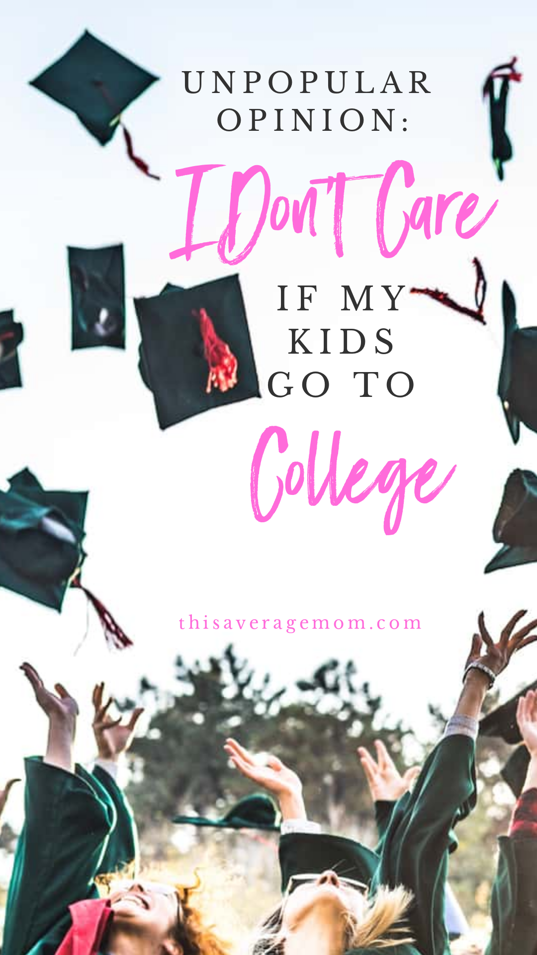 My kids may be young, but I've already decided: I don't care if they go to college or not. Explaining my thoughts against college/higher education on the blog. #education #college #university