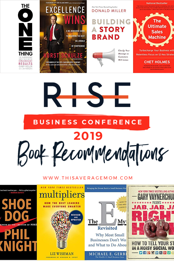 The speakers at Rise Business 2019 had all the book recommendations! Sharing them on the blog today--this is THE list for entrepreneurs, mompreneurs, or solopreneurs. #risebusiness